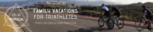 Tri at Portugal - family vacations for triathletes